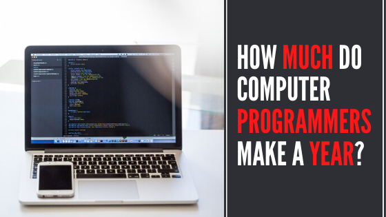 How Much Do Computer Programmers Make A Year?
