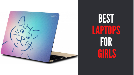 Best Laptops for Girls and Women Detailed Review 2020