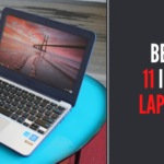 Best 11 Inch Laptops - Review and Buying Guide