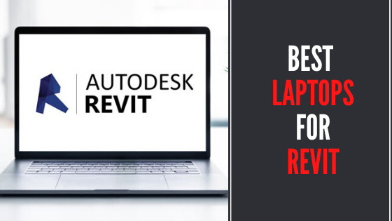 Best Laptops for Revit - Best Reviews & Buying Guide