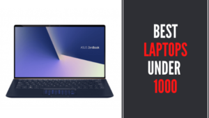 7 Best Laptops Under 1000 - Reviews & Buying Guide
