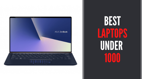 7 Best Laptops Under 1000 in 2021 - Reviews & Buying Guide