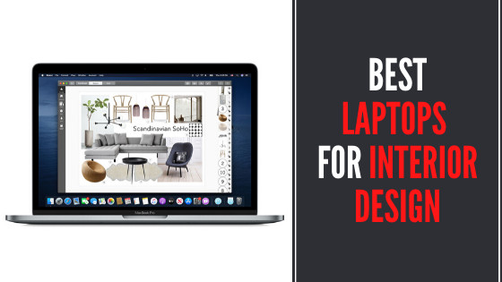 Best Laptops for Interior Design - Review & Buying Guide