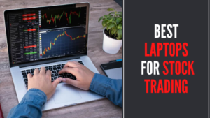 Best Laptops for Stock Trading - Review & Buying Guide