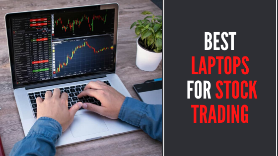 8 Best Laptops for Stock Trading in 2021 - Review & Buying Guide