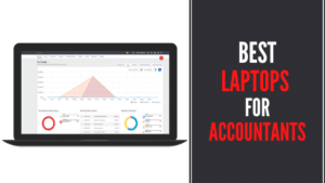 7 Best Laptops For Accountants - Reviews & Buying Guide