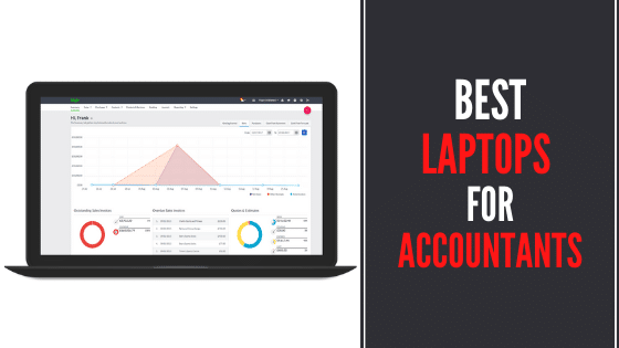 7 Best Laptops For Accountants in 2021 - Reviews & Buying Guide