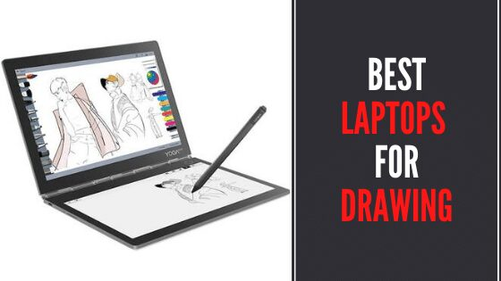 5 Best Laptops for Drawing In 2021 - Reviews & Buying Guide